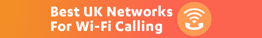 Best UK Networks for Wi-Fi Calling