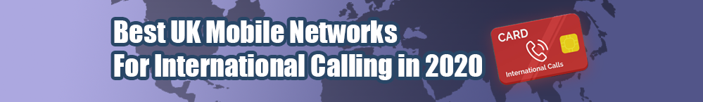 best-uk-mobile-networks-international-calling-banner-review