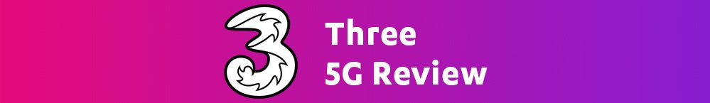 three 5g review 2021